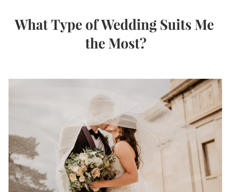 What Type of Wedding Suits Me The Most?