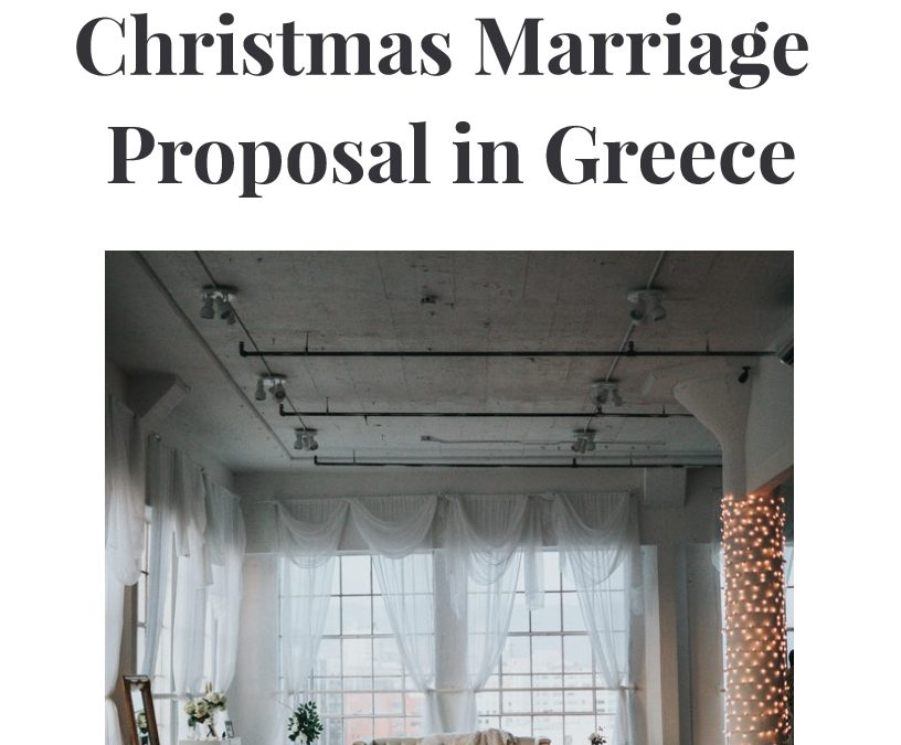 Christmas Marriage Proposal in Greece!