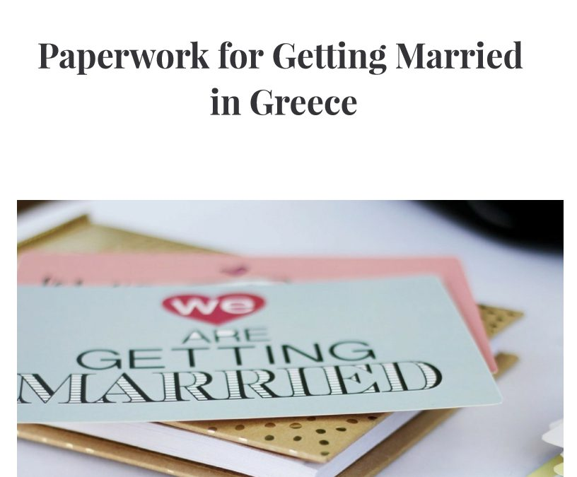 Paperwork for Getting Married in Greece Legally