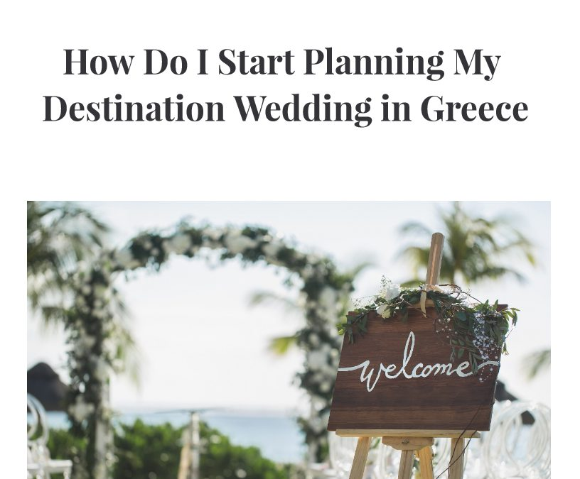 How do I start planning my destination wedding in Greece?