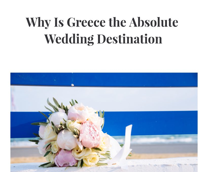 Why is Greece The Absolute Wedding Destination?